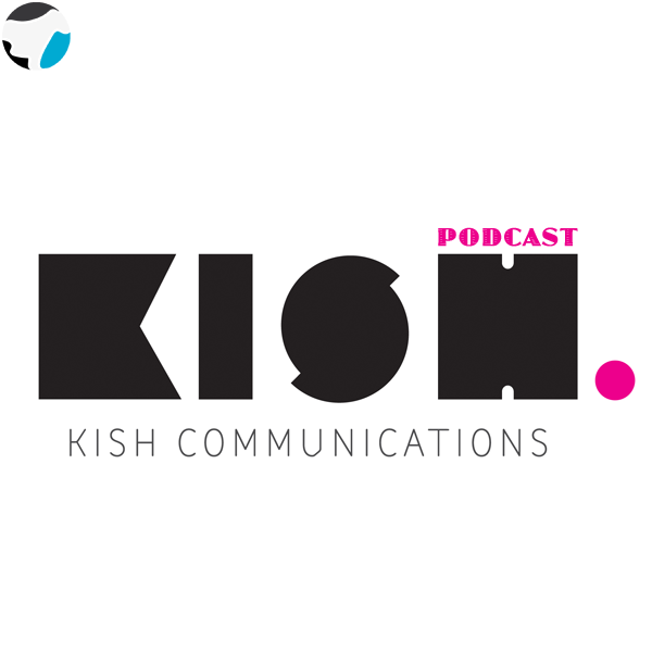 Kish Communications Official Podcast